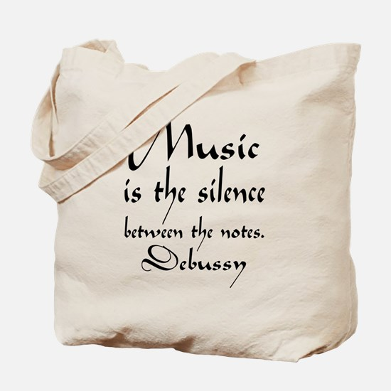 Debussy Silence Quote Tote Bag