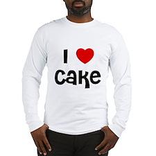 I * Cake Long Sleeve T-Shirt
