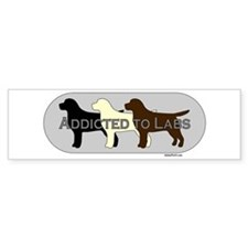 Addicted to Labs Bumper Sticker