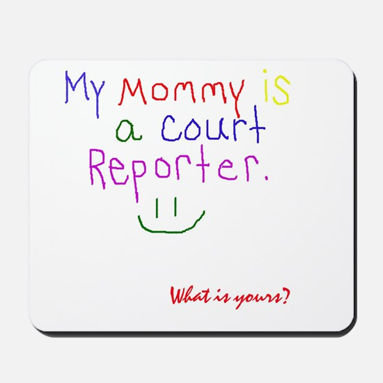 Mommy is a court reporter Mousepad