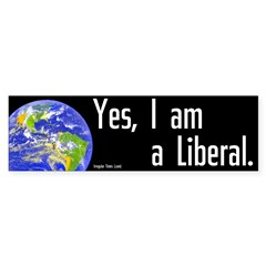 Yes, I am a liberal bumper sticker
