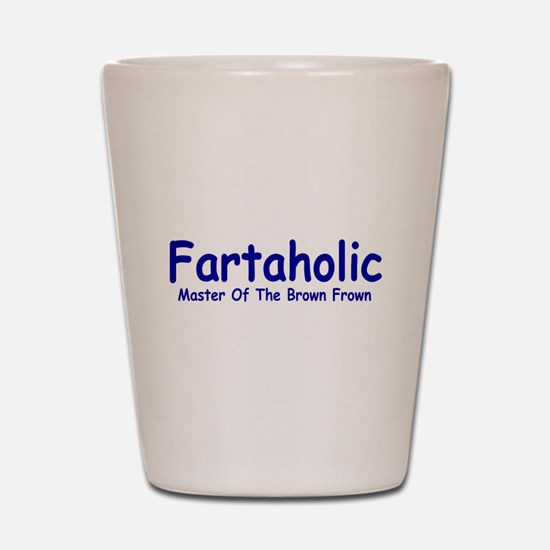 Fartaholic Shot Glass