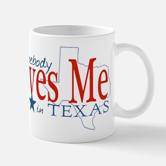 Somebody loves me in TX Mug