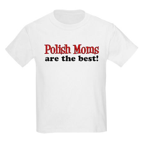 Polish Moms Are The Best Kids Light T-Shirt