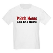 Polish Moms Are The Best T-Shirt