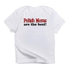 Polish Moms Are The Best Infant T-Shirt