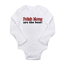 Polish Moms Are The Best Long Sleeve Infant Bodysu