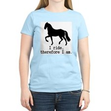 I ride, therefore I am Women's Pink T-Shirt