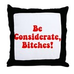 Be Considerate! Throw Pillow