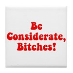 Be Considerate! Tile Coaster