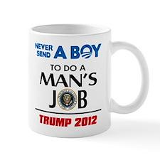 Never Send a BOY - Trump Mug