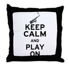 Keep Calm and Play On (Sax) Throw Pillow