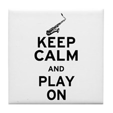 Keep Calm and Play On (Sax) Tile Coaster