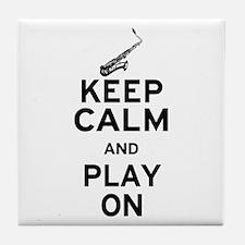 Keep Calm and Play On (Sax) Tile Coaster