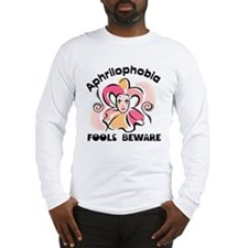 Aphrilophobia April Fool's Day Long Sleeve T-Shirt