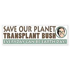 Earth Day Anti-Bush Bumper Bumper Sticker