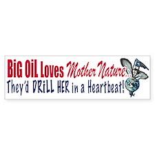 Big Oil Loves Mother Nature Bumper Bumper Sticker