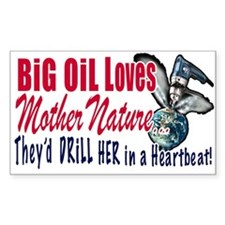Big Oil Loves Mother Nature Rectangle Decal