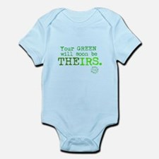 IRS TAKES THE $$$ Infant Bodysuit