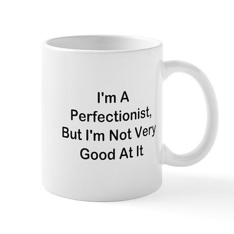 I'm A Perfectionist Mug