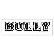 Bully Bumper Bumper Sticker