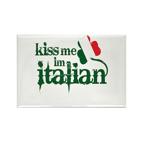 Kiss me I'm Italian -- Rectangle Magnet