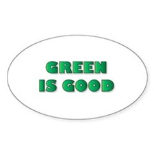 Green is Good Oval Decal