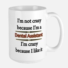 Im Not Crazy - Dental Assistant copy Mugs