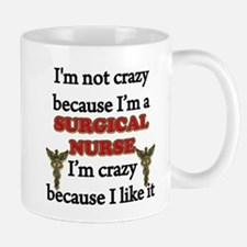 Im Not Crazy - SURGICAL Nurse Mugs