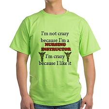 Im Not Crazy - Nurse INST. T-Shirt