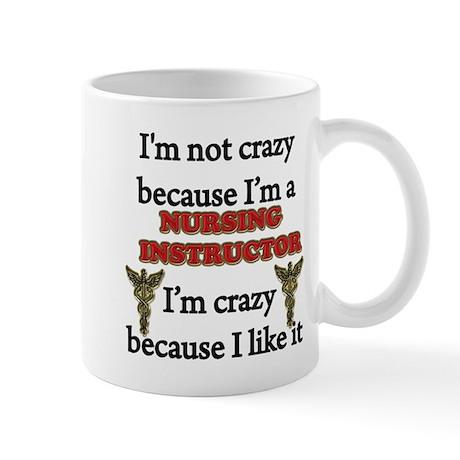 Im Not Crazy - Nurse INST. Mugs