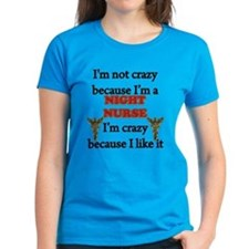 Im Not Crazy - NIGHT Nurse T-Shirt