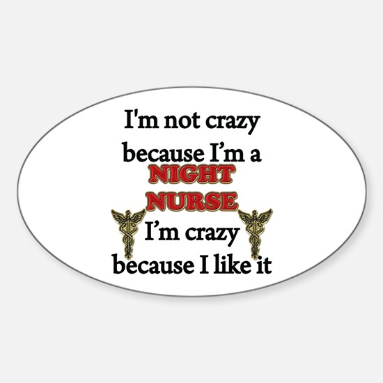 Im Not Crazy - NIGHT Nurse Decal