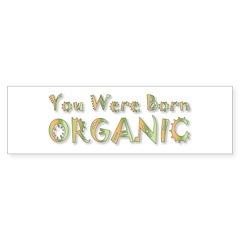 Born Organic Bumper Bumper Sticker