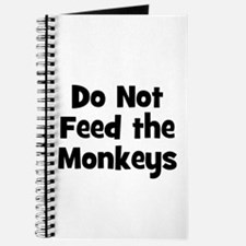 Do Not Feed the Monkeys Journal