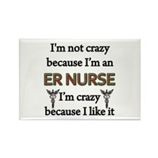 Im Not Crazy - ER Nurse Magnets