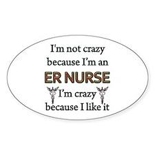 Im Not Crazy - ER Nurse Decal
