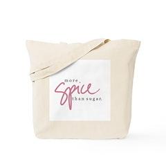 More Spice than Sugar Tote Bag