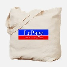 LePage can kiss my... Tote Bag