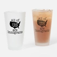 All of US are Immigrants Drinking Glass