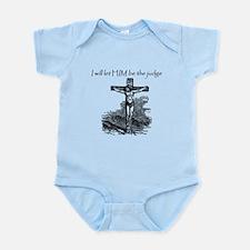Let HIM Be The Judge Infant Bodysuit