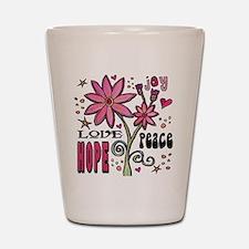 Peace Love Hope Flower Shot Glass