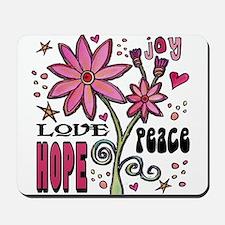 Peace Love Hope Flower Mousepad