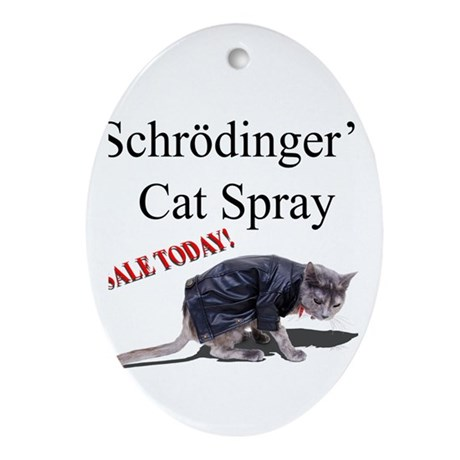 Schrodingers Cat Spray Ornament (Oval)
