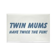 Twin Mums Have Twice The Fun Rectangle Magnet