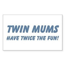 Twin Mums Have Twice The Fun Rectangle Decal