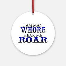 I Am Man Whore Ornament (Round)