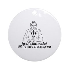 Not A Real Doctor Ornament (Round)
