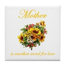 Mother is another word for love (yellow) Tile Coas