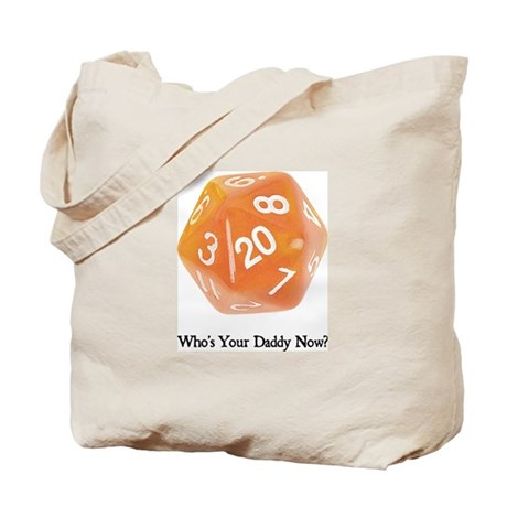 Who's Your Daddy Tote Bag